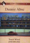 Dannie Abse - Touch Wood: Poems and a Story (Corgi Series: 1)